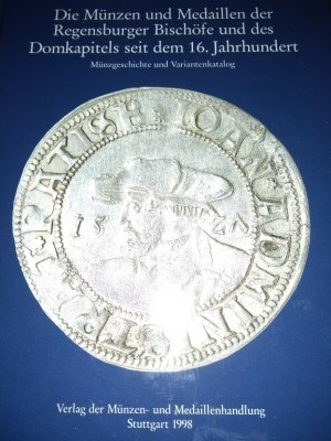 Die Münzen Und Medaillen Der Regensburger Bischöfe Und Des