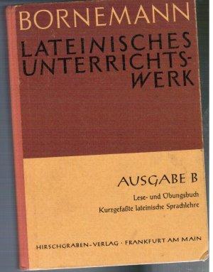 Bornemann Lateinisches Unterrichtswerk - Ausgabe B - Lese- und Übungsbuch - Kurzgefaßte lateinische Sprachlehre
