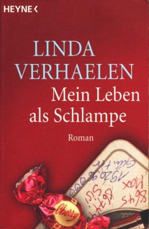56bffcf1ae gebrauchtes Buch – Verhaelen, Linda – Mein Leben als Schlampe : Roman.  vergrößern