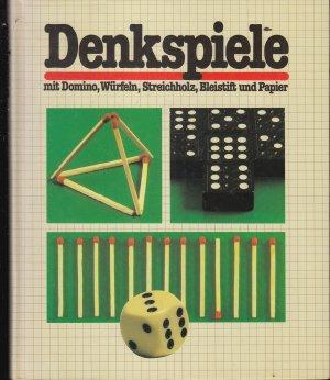 Denkspiele mit Domino, Würfel, Streichholz, Bleistift und Papier.