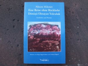 Eine Reise Ohne Rückkehr Dönüsü Olmayan Yolculuk Gedichte Und Poeme Aus Dem Türkischen Von Helga Dagyeli Bohne Und Yildirim Dagyeli Zweisprachige