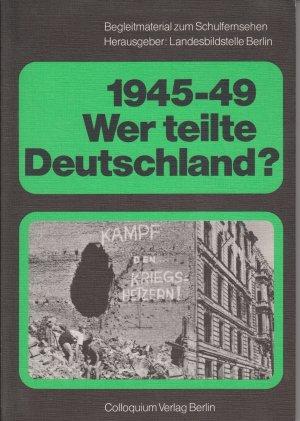 1945-49: Wer teilte Deutschland?