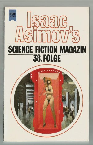 Wahren, Friedel (Hrsg.) - Isaac Asimovs Science Fiction Magazin, 38. Folge