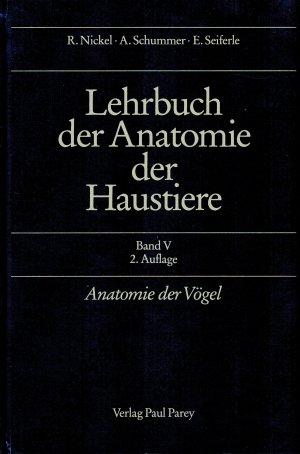 Lehrbuch der Anatomie der Haustiere, Band V: Anatomie der Vögel ...