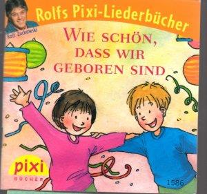 Wie schön, dass wir geboren sind - Der Kinderlied-Klassiker - PIXI Buch Nr. 1586 aus der PIXI Bücher Serie 176