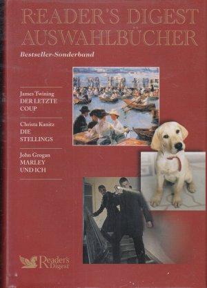 Readers Digest - Auswahlbücher - Bestseller-Sonderband : Der letzte Coup / Die Stellings / Marley und ich