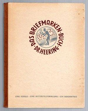 Das Briefmarken-Buch.   Eine Schule - Eine Materialsammlung - Ein Bekenntnis.