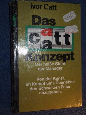 Das Catt-Konzept : der heisse Stuhl d. Manager.