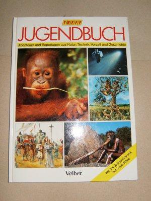 Jugendbuch '94 - TREFF - Abenteuer und Reportagen aus Natur, Technik, Vorzeit und Geschichte