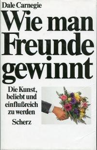 """""""Wie man Freunde gewinnt. (Dale Carnegie) - Buch"""