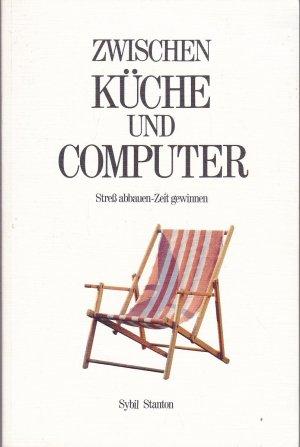Zwischen Kuche Und Computer Sybil Stanton Buch Gebraucht Kaufen