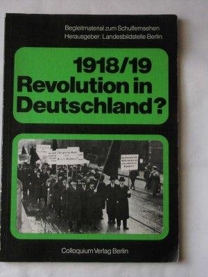 1918 /19. Revolution in Deutschland? - Begleitmaterial zum Schulfernsehen