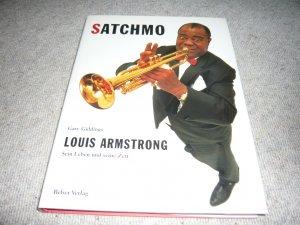 Satchmo. Louis Armstrong - Sein Leben und seine Zeit
