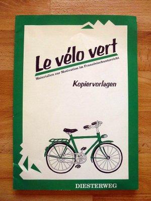 Le vélo vert  Kopiervorlagen + Lehrerbegleitheft  Sekundarstufe I