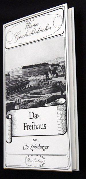 Das Freihaus (Wiener Geschichtsbücher, Bd. 25)