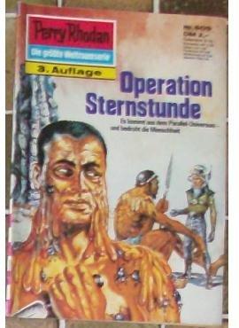 Perry Rhodan - Die größte Weltraumserie: Nr. 609 Operation Sternstunde: Es kommt aus dem Parallel-Universum - und bedroht die Menschheit