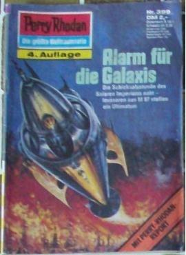 Perry Rhodan - Die größte Weltraumserie: Nr. 399 Alarm für die Galaxis: Die Schicksalsstunde des Solaren Imperiums naht - Invasoren aus M 87 stellen ein Ultimatum