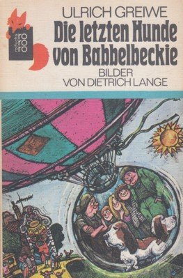 Die letzten Hunde von Babbelbeckie. Eine abenteuerliche Zukunftgeschichte. Bilder von Dietrich Lange [EA]