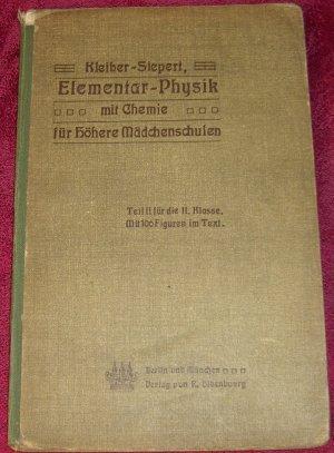 Elementar-Physik mit Chemie für Höhere Mädchenschulen Teil II für die II. Klasse * mit 106 Figuren im Text