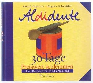 Aldidente - 30 Tage Preiswert schlemmen - Ein Discounter wird erforscht