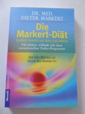 Die Markert-Diät. Endlich Schluß mit dem Jojo-Effekt. Der Diät-Bestseller völlig neu bearbeitet. TB