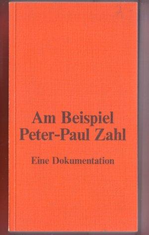Bildtext: Am Beispiel Peter-Paul Zahl. Eine Dokumentation von Erich Fried, Helga M. Novak, Initiativgruppe P.P.Zahl