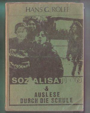 Bildtext: Sozialisation und Auslese durch die Schule von Hans Gnter Rolff
