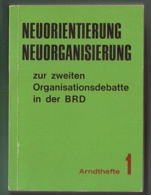 Bildtext: Neuorientierung - Neuorganisierung. Zur zweiten Organisationsdebatte in der BRD von Verlag Arndtstraße (Hrsg.)