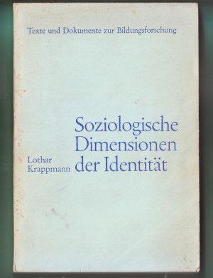 Bildtext: Soziologische Dimensionen der Identität. Strukturelle Bedingungen für die Teilnahme an Interaktionsprozessen von Lothar Krappmann
