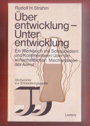 Bildtext: Überentwicklung - Unterentwicklung. Werkbuch mit Schaubildern und Kommentaren über die wirtschaftlichen Mechanismen der Armut von Rudolf H. Strahm