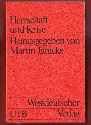 Bildtext: Herrschaft und Krise. Beitrge zur politikwissenschaftlichen Krisenforschung von Martin Jnicke (Hrsg.)