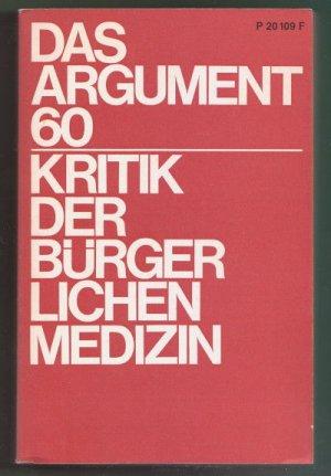 Bildtext: Das Argument Zeitschrift für Philosophie und Sozialwissenschaften Nr. 60 Sonderband: Kritik der bürgerlichen Medizin von Wolfgang Fritz Hauger, Christof Müller-Wirth [Hrsg.]