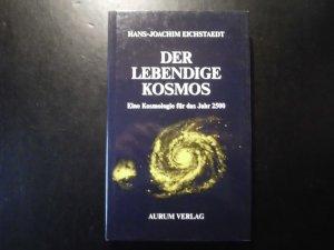 Der lebendige Kosmos - Eine Kosmologie für das Jahr 2500