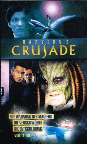 Babylon 5 Crusade Vol. 1.06 - Die Warnung des Magiers / Die Verschwörer / Die Entscheidung