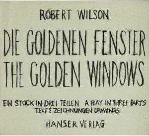 Die Goldenen Fenster / The Golden Windows: Ein Stück in drei Teilen. (Englisch / Deutsch). Text und Zeichnungen / Drawings