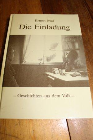 Die Einladung - Geschichten aus dem Volk- nebst einigen Anekdoten und Gedichten Mit 19 Fotos, darunter zwei Selbstproträts.