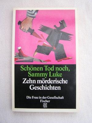 Schönen Tod noch, Sammy Luke - Zehn mörderische Geschichten