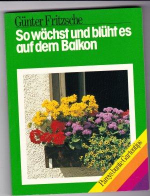 So wächst und blüht es auf dem Balkon - Pareys bunte Gartentips
