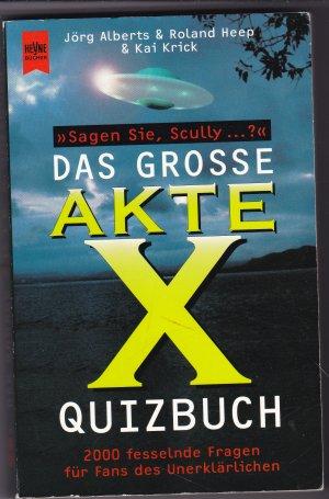 as grosse Akte X Quizbuch - Sagen Sie, Scully...? - 2000 fesselnde Fragen für Fans des Unerklärlichen