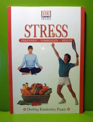 DK Praxis Stress: Erkennen, Vorbeugen, Heilen