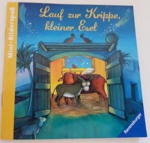 Lauf zur Krippe, kleiner Esel - Eine Geschichte mit Bildern aus der Serie Mini-Bilderspaß. Mini-Buch