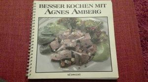 Besser kochen mit Agnes Amberg