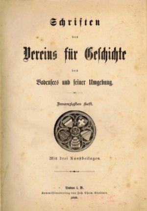 Schriften des Vereins für Geschichte des Bodensees und seiner Umgebung., 20. und 21. Heft.