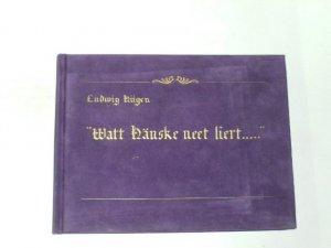 Watt Hänske neet liert. (Was Hänschen nicht lernt...) Sprichwörter in niederrheinischer Mundart