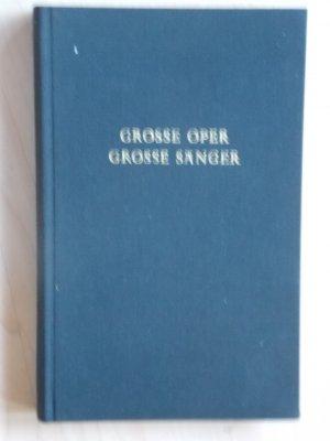 Grosse Oper , Grosse Sänger