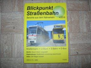 Blickpunkt Straßenbahn - Berichte aus dem Nahverkehr 4/2018