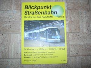 Blickpunkt Straßenbahn - Berichte aus dem Nahverkehr 3/2018