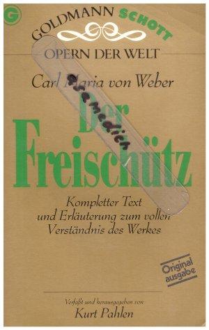 Opern der Welt -- Der Freischütz -- Kompletter Text in italienischer Originalfassung mit deutscher Übersetzung und Erläuterung zum vollen Verständnis des Werkes