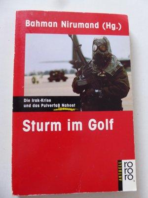 Sturm im Golf. Die Irak-Krise und das Pulverfaß Nahost. rororo-Aktuell. TB