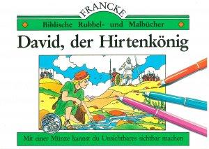 David, der Hirtenkönig. Biblische Rubbel- und Malbücher